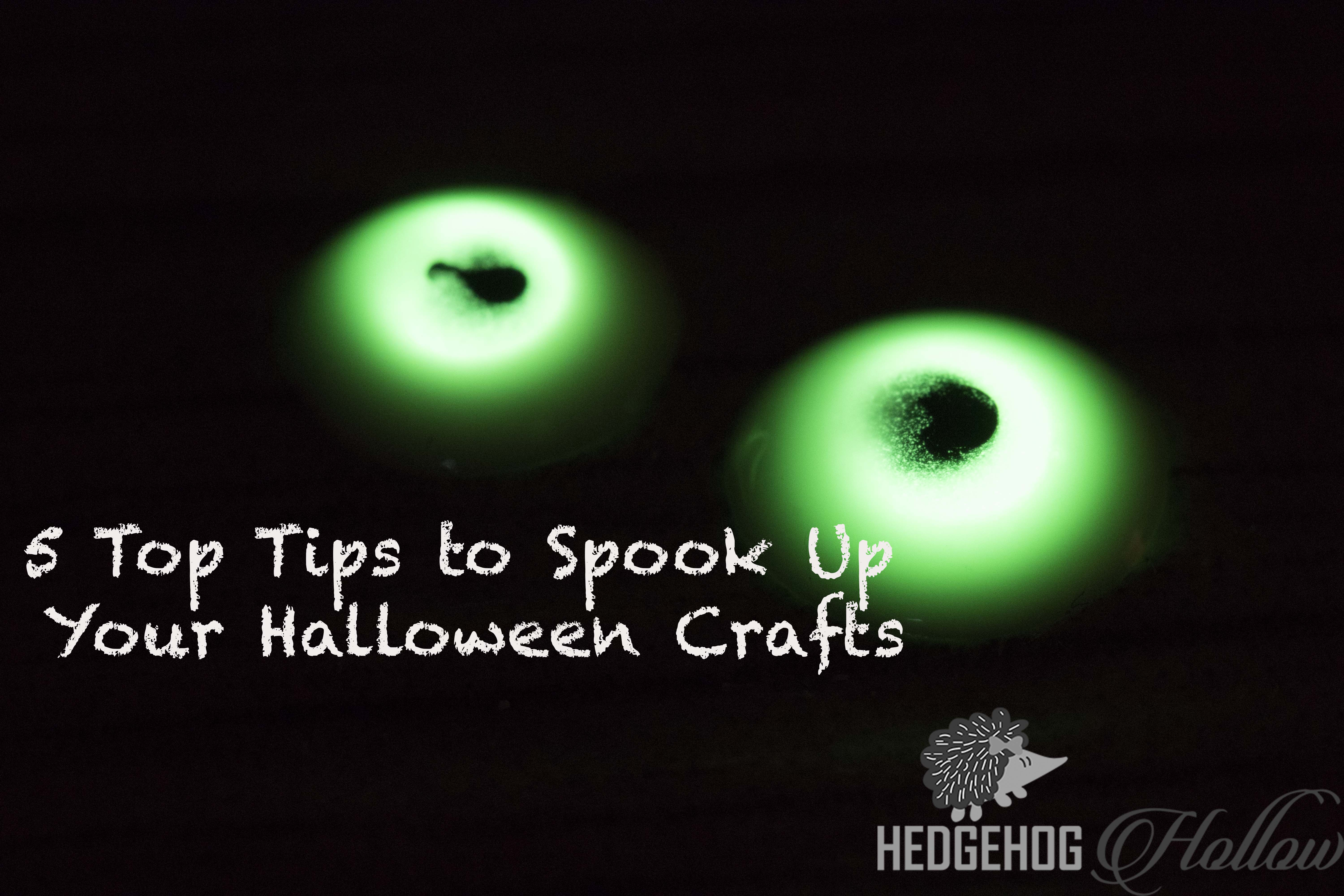 Top 5 Tips to Spook Up your Halloween Crafts