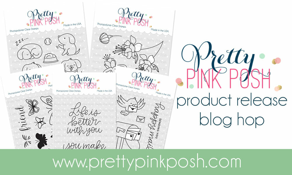 Pretty Pink Posh May Release Blog Hop!