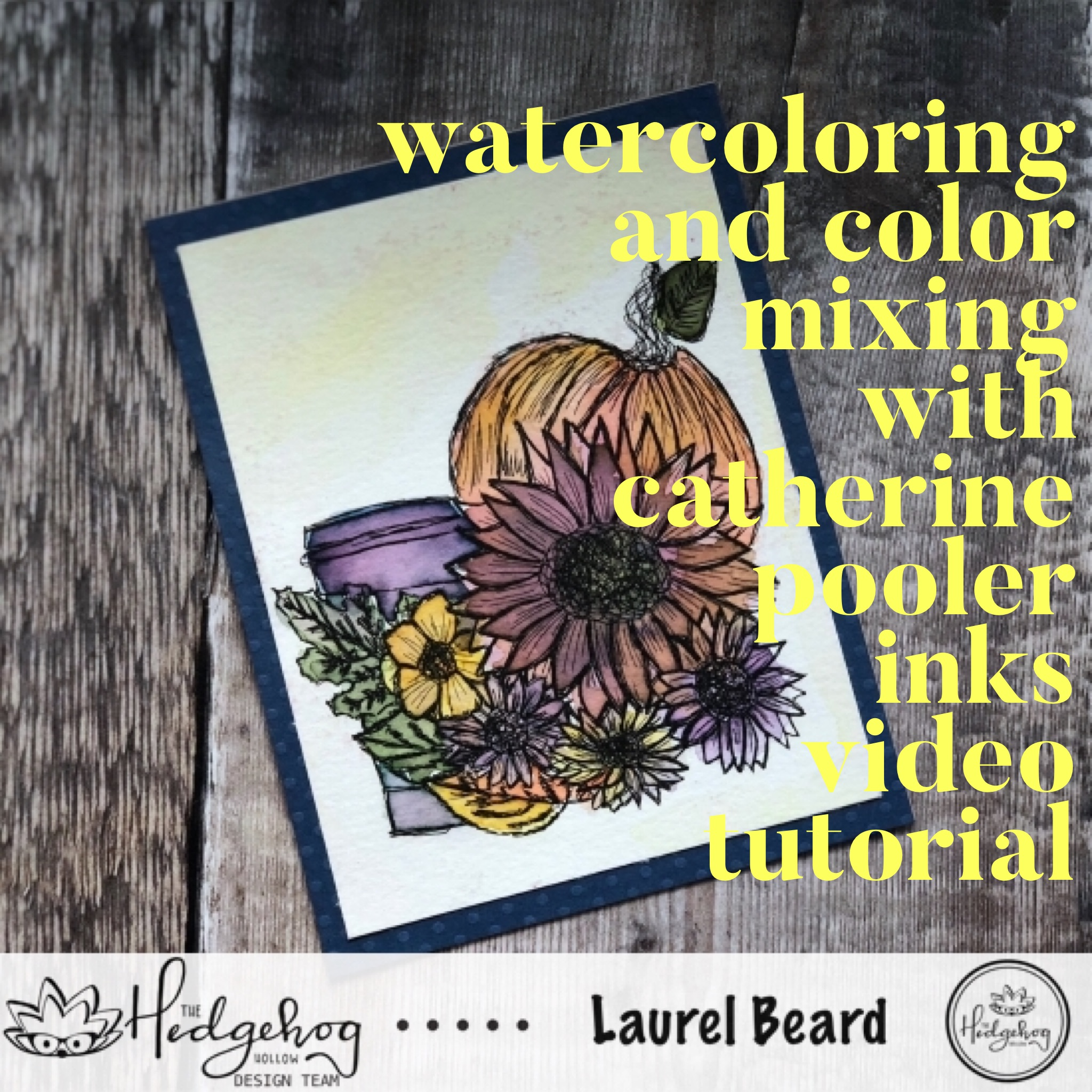 Inktoberfest 2018: Day 20 – Watercoloring and Color Mixing with Catherine Pooler Inks Demo and Video with Laurel Beard
