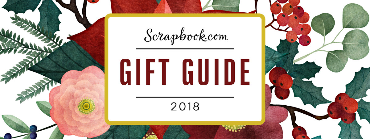 Scrapbook.com Gift Guide for 2018