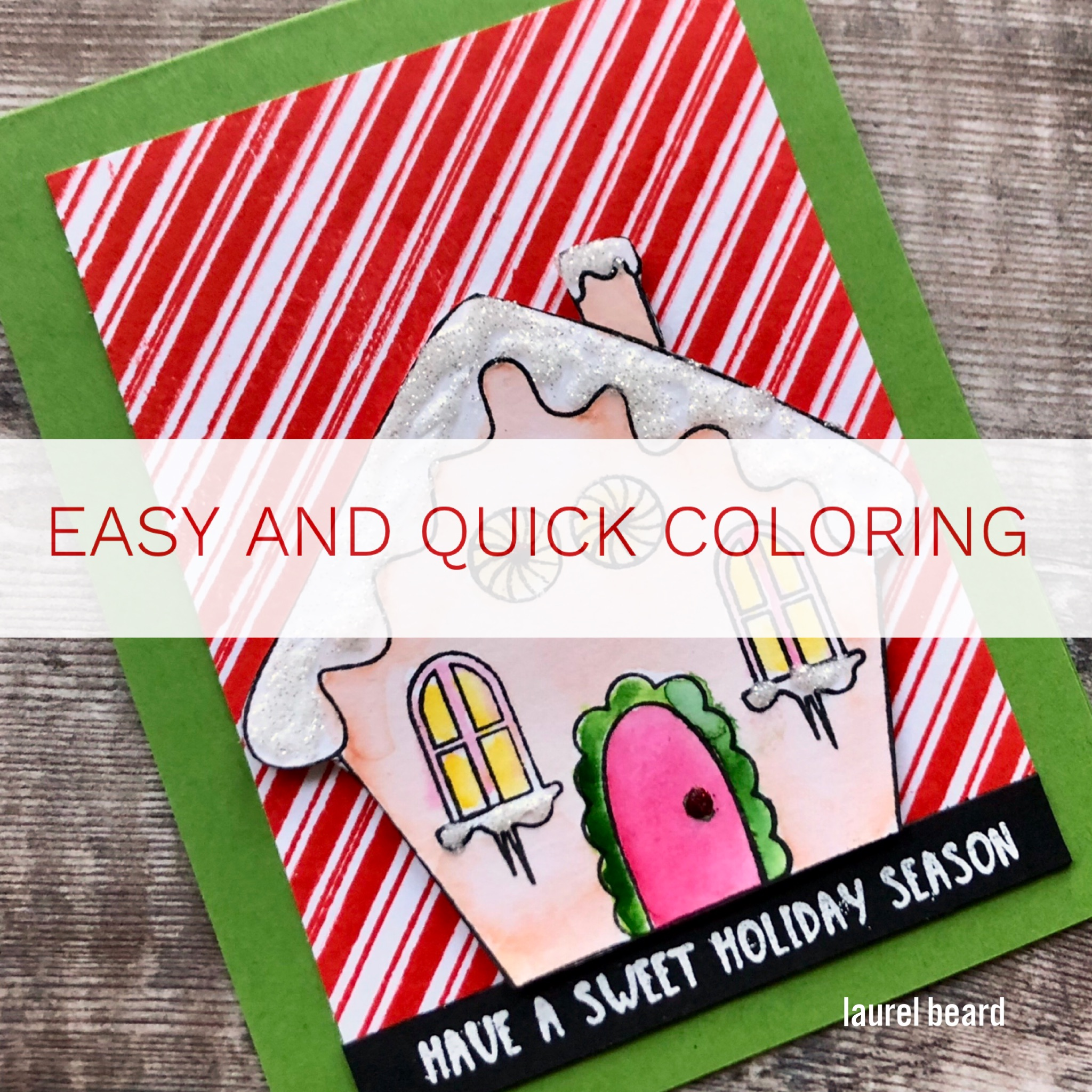 Easy and Quick Coloring video with Laurel Beard