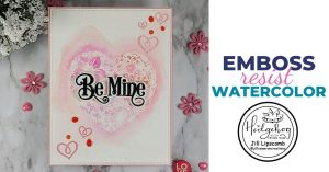 cover be mine emboss resist watercolor