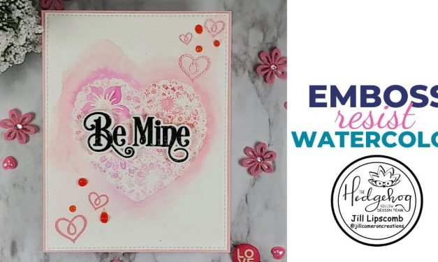 Be Mine Emboss Resist Watercolor