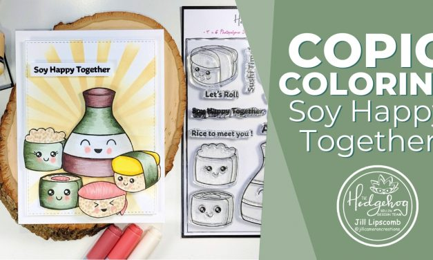 Copic Colored card: Soy Happy Together