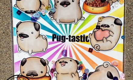 Pug-Tastic! Infinity Shaker Card With judy Markowitz