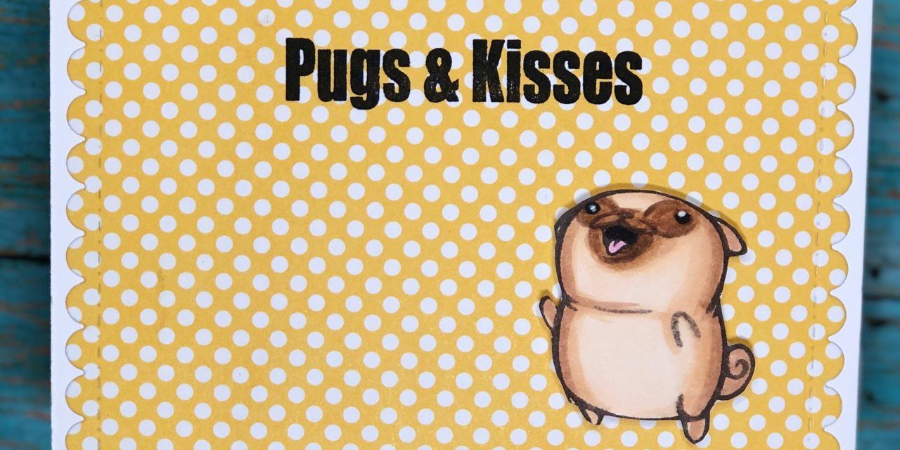 Pugs and Kisses: A Quick Card