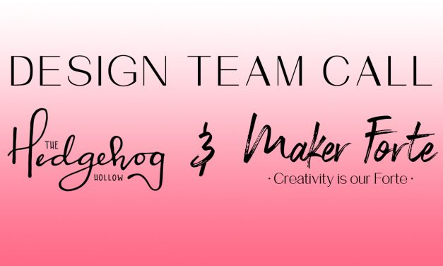 THE HEDGEHOG HOLLOW & MAKER FORTE DESIGN TEAM CALL