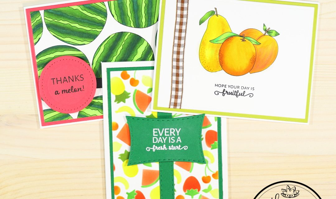 We're All a Little Fruity Here – 3 Easy Fruit Themed Cards